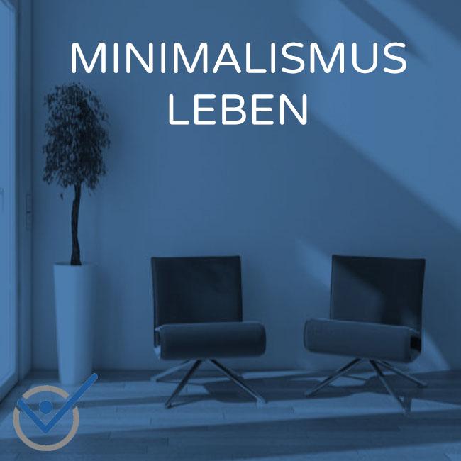 minimalistisch leben und einfacheres leben mit minimalismus
