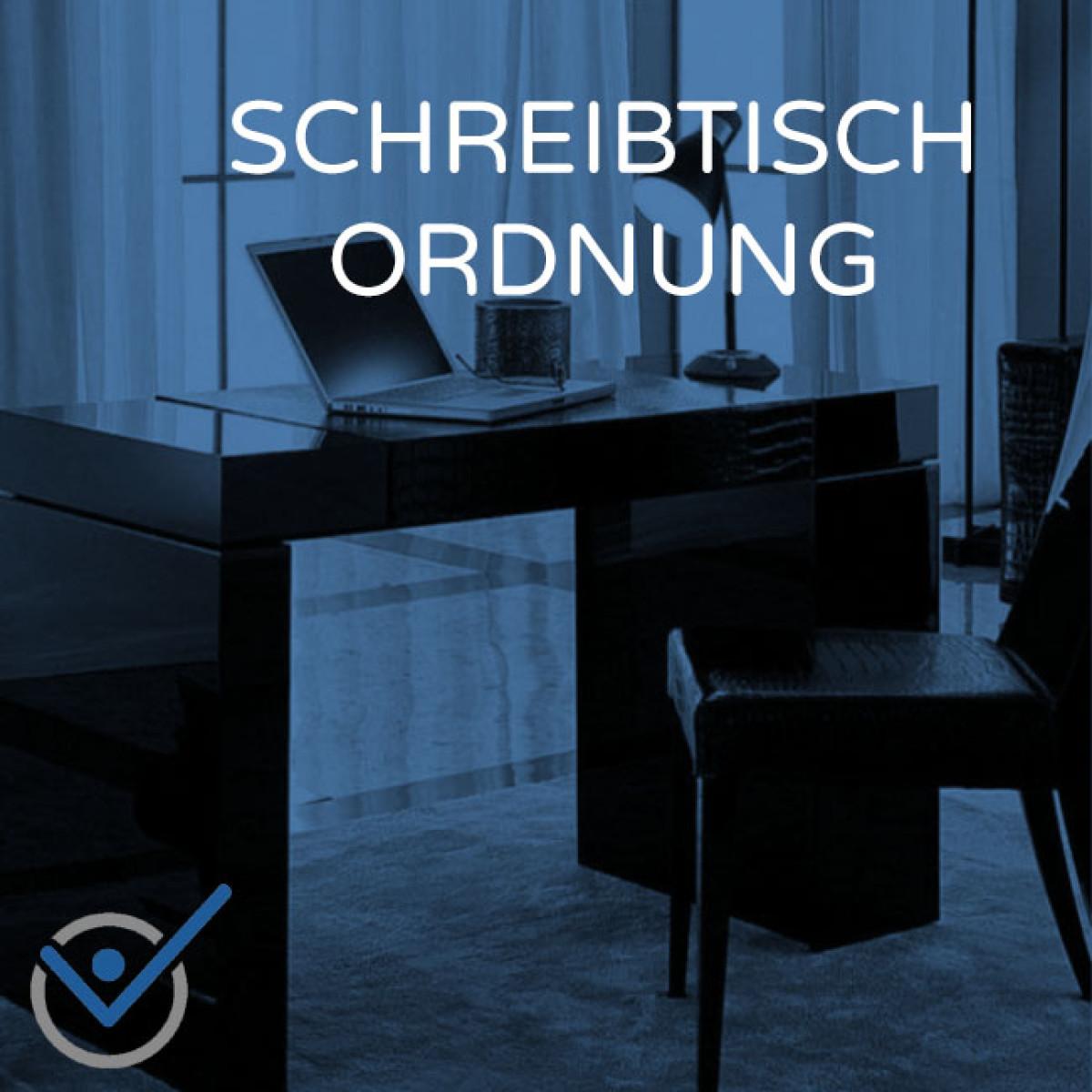 Schreibtisch Ordnung