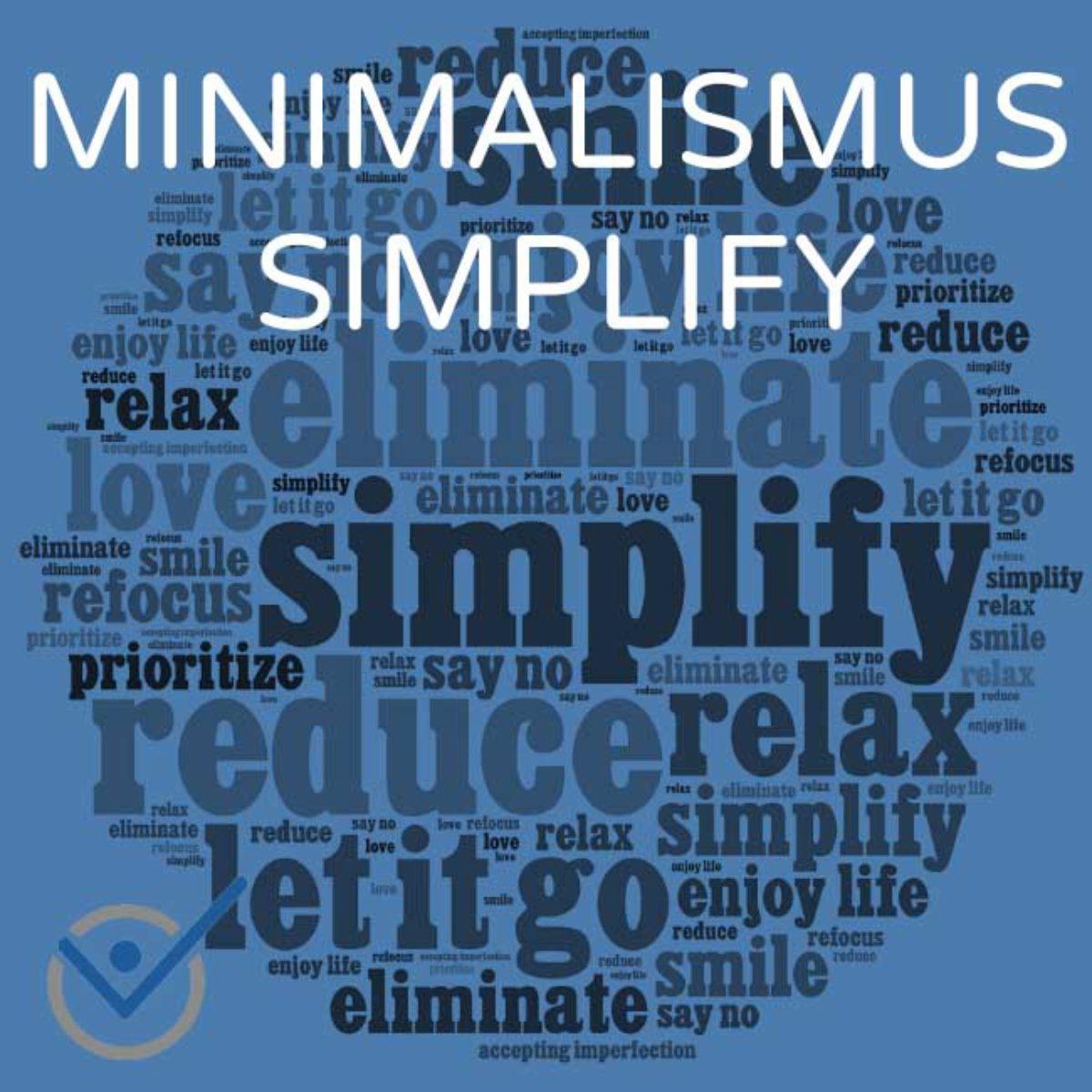 Minimalismus Simplify