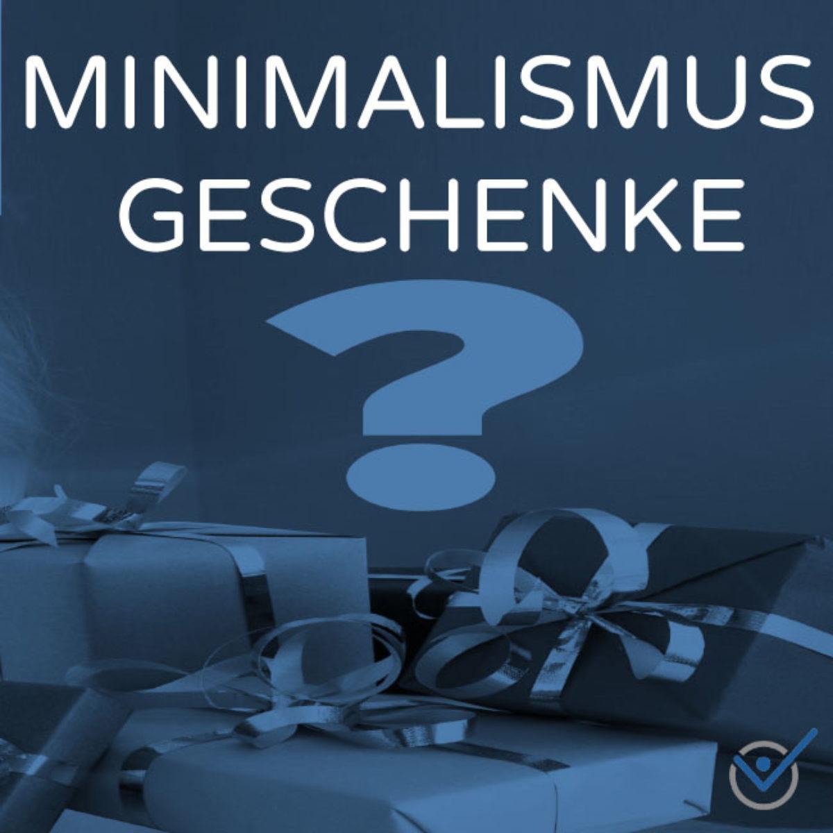 Minimalismus Geschenke