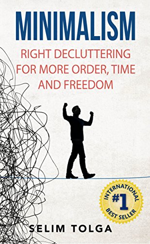Minimalism: Right Decluttering for More Order, Time and Freedom Richtiges Aufräumen